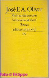 Oliver, José F. A.:  Mein andalusisches Schwarzwalddorf : Essays.