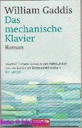 Gaddis, William:  Das mechanische Klavier : Roman.