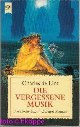 Charles De Lint:  Das kleine Land; Teil: Teil 2., Die vergessene Musik : Roman