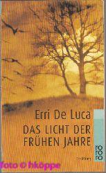 De Luca, Erri:  Das Licht der frühen Jahre : Erzählung.