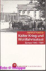Kaelble, Hartmut:  Kalter Krieg und Wohlfahrtsstaat : Europa 1945 - 1989.