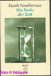 Needleman, Jacob:  Die Seele der Zeit.