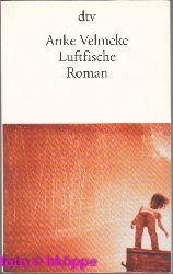 Velmeke, Anke:  Luftfische : Roman. dtv ; 12966