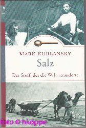 Kurlansky, Mark:  Salz : der Stoff, der die Welt veränderte.