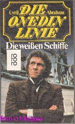 Abraham, Cyril:  Die Onedin-Linie; Teil: [Bd. 5]., Die weissen Schiffe. rororo ; 4898