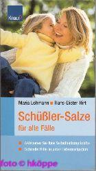 Lohmann, Maria und Hans-Dieter Hirt:  Schüßler-Salze für alle Fälle : aktivieren Sie Ihre Selbstheilungskräfte ; schnelle Hilfe in jeder Lebenslage.