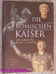 Kean, Roger Michael:  Die römischen Kaiser : von Augustus bis Romulus Augustulus.