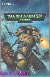 King, William:  Warhammer 40000; Teil: Der graue Jäger : Roman.