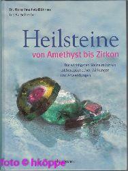 Peschek-Böhmer, Flora und Gisela Schreiber:  Heilsteine : vom Amethyst bis Zirkon.