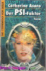 Asaro, Catherine:  Der PSI-Faktor : Roman.