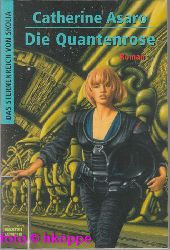 Asaro, Catherine:  Die Quantenrose : Roman.