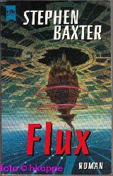 Baxter, Stephen:  Flux : Roman.
