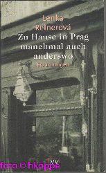 Reinerová, Lenka:  Zu Hause in Prag - manchmal auch anderswo : Erzählungen.