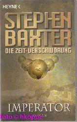 Stephen Baxter:  Die Zeit-Verschwörung; Teil: 1., Imperator