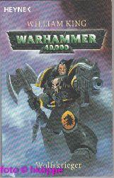 King, William:  Warhammer 40000; Teil: Wolfskrieger.