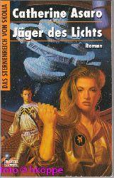 Asaro, Catherine:  Jäger des Lichts : Roman.