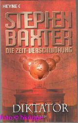 Baxter, Stephen:  Die Zeit-Verschwörung; Teil: 4., Diktator