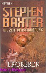 Stephen Baxter:  Die Zeit-Verschwörung; Teil: 2., Eroberer