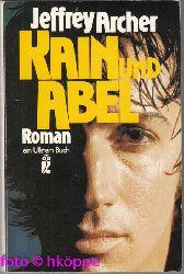 Archer, Jeffrey:  Kain und Abel : Roman. [Aus d. Engl. übers. von Ilse Winger] / Ullstein-Buch ; Nr. 20406