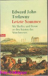 Trelawny, Edward John:  Letzte Sommer : mit Shelley und Byron an den Küsten des Mittelmeers.