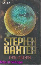 Baxter, Stephen:  Der Orden : Roman.