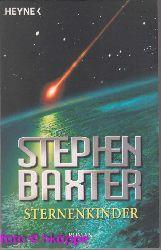 Baxter, Stephen:  Sternenkinder : Roman.