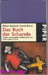 Burkett, Elinor und Frank Bruni:  Das Buch der Schande : Kinder und sexueller Missbrauch in der katholischen Kirche.