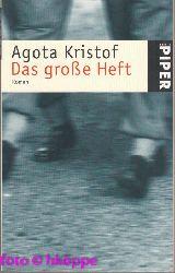 Agota Kristof:  Das grosse Heft : Roman.