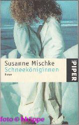 Mischke, Susanne:  Schneeköniginnen : Roman. Piper ; 3445