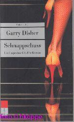 Disher, Garry:  Schnappschuss : ein Inspector-Challis-Roman.