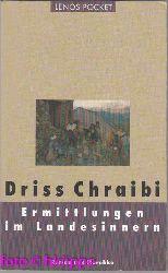 Chraibi, Driss:  Ermittlungen im Landesinnern : Roman aus Marokko.
