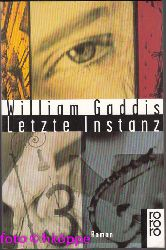 Gaddis, William:  Letzte Instanz : Roman. Rororo ; 22291