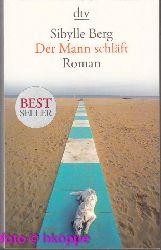 Berg, Sibylle:  Der Mann schläft : Roman. dtv ; 14002