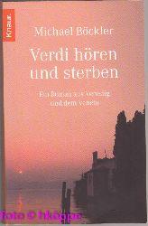 Böckler, Michael:  Verdi hören und sterben : Ein Roman aus Venedig und dem Veneto.