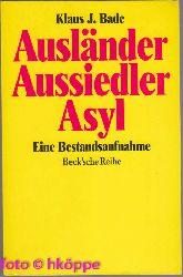 Bade, Klaus J.:  Ausländer - Aussiedler - Asyl : eine Bestandsaufnahme. Beck`sche Reihe ; 1072