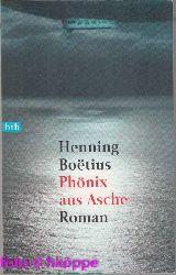 Henning Boetius, Henning:  Phoenix aus Asche : Roman.