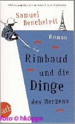 Benchetrit, Samuel:  Rimbaud und die Dinge des Herzens : Roman.