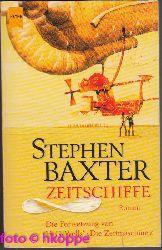 Baxter, Stephen:  Zeitschiffe : Roman.
