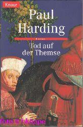 Paul Harding:  Tod auf der Themse.