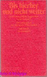 Alexander Mitscherlich (Hrsg.):  Bis hierher und nicht weiter Ist die menschliche Aggression unbefriedbar