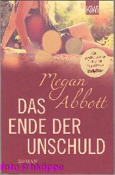 Abbott, Megan:  Das Ende der Unschuld : Roman.
