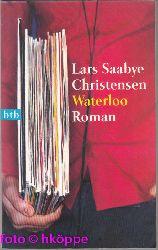 Christensen, Lars Saabye:  Waterloo : Roman.