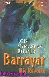 Lois McMaster Bujold:  Barrayar - Die Revolte.