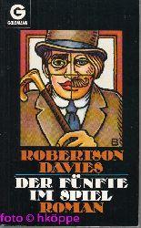 Davies, Robertson:  Der Fünfte im Spiel : Roman.