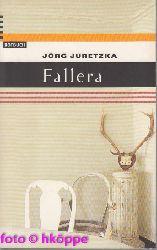 Juretzka, Jörg:  Fallera : Roman.