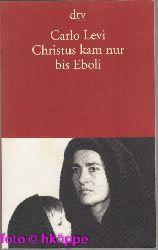 Levi, Carlo:  Christus kam nur bis Eboli.