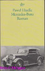Huelle, Pawel:  Mercedes-Benz : aus den Briefen an Hrabal ; Roman.