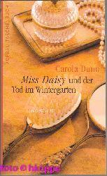 Dunn, Carola:  Miss Daisy und der Tod im Wintergarten : Roman.