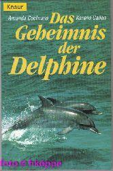Cochrane, Amanda und Karena Callen:  Das Geheimnis der Delphine.