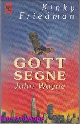 Friedman, Kinky:  Gott segne John Wayne : Roman.